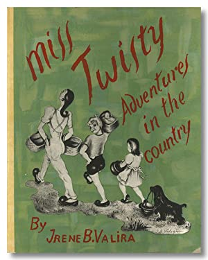 MISS TWISTY ADVENTURES IN THE COUNTRY STORY IN ILLUSTRATIONS BY .