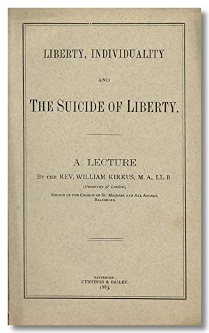 LIBERTY, INDIVIDUALITY AND THE SUICIDE OF LIBERTY