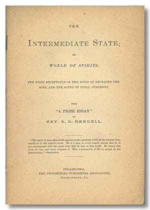 THE INTERMEDIATE STATE, OR WORLD OF SPIRITS: THE FIRST RECEPTACLE OF THE SOULS OF DECEASED PERSON...