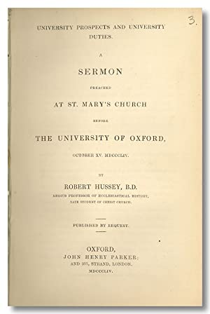 UNIVERSITY PROSPECTS AND UNIVERSITY DUTIES. A SERMON PREACHED AT ST. MARY'S CHURCH BEFORE THE UNI...