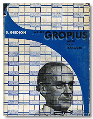 WALTER GROPIUS WORK AND TEAMWORK