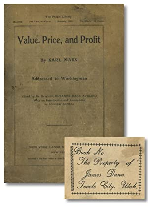 VALUE, PRICE, AND PROFIT . ADDRESSED TO WORKING MEN