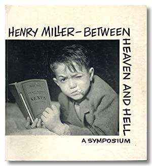 HENRY MILLER - BETWEEN HEAVEN AND HELL. A SYMPOSIUM