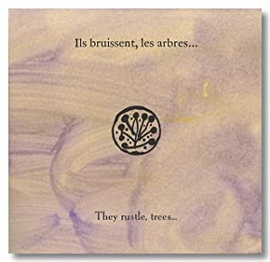 ILS BRUISSENT, LES ARBRES . THEY RUSTLE, TREES