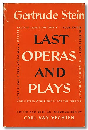 LAST OPERAS AND PLAYS . EDITED AND WITH AN INTRODUCTION BY CARL VAN VECHTEN