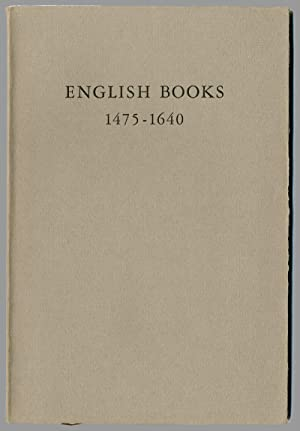 CHECKLIST OF ENGLISH BOOKS PRINTED IN ENGLAND, SCOTLAND AND IRELAND AND ON THE CONTINENT 1475 - 1640