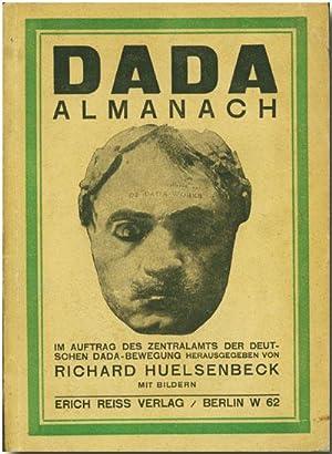 DADA ALMANACH IM AUFTRAG DES ZENTRALAMTS DER: Huelsenbeck, Richard [ed]: