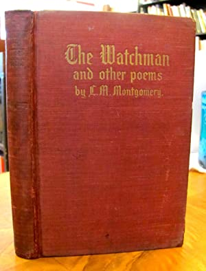 The Watchman And Other Poems: Montgomery, Lucy Maud