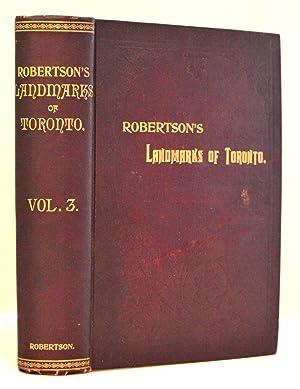 Robertson's Landmarks Of Toronto. (Volume 3) A: Robertson, J. Ross