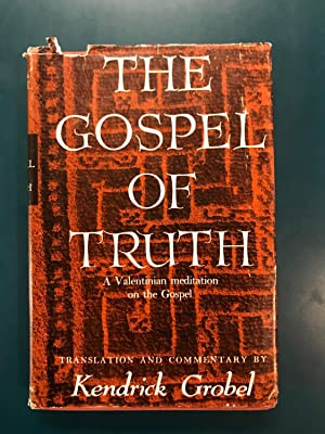 The Gospel of Truth: a Valentinian Meditation on the Gospel Translation From the Coptic and Comme...