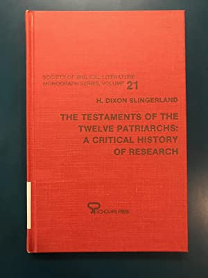 The Testaments of the Twelve Patriarchs: A Critical History of Research (Society of Biblical Lite...