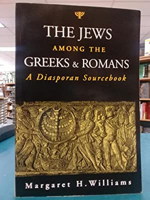 The Jews among the Greeks and Romans: A Diasporan Sourcebook