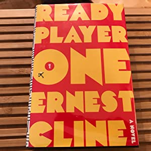 Ready Player One, True First Edition: Ernest Cline