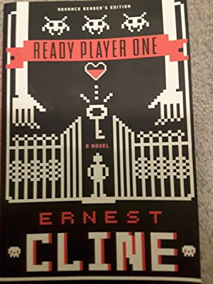 Ready Player One, ARC (Advanced Reader's Copy): Ernest Cline
