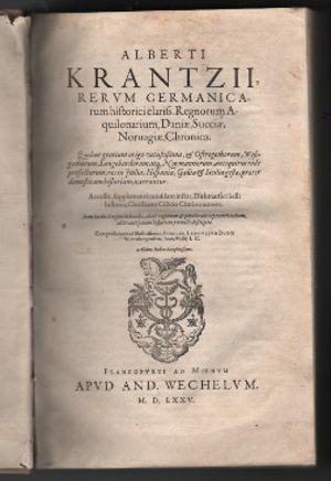 Rerum Germanicarum historici claris. regnorum aquilonarium, Daniæ,: KRANTZ, ALBERT.