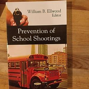 Prevention of School Shootings: Ellwood, William B., ed.; Mary Ellen O'Toole; Michael J. Furlong, ...