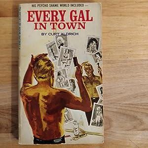 Every Gal in Town: Aldrich, Curt