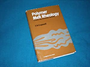 POLYMER MELT RHEOLOGY - A Guide for: Cogswell, F.N.