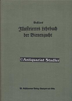Illustriertes Lehrbuch der Bienenzucht. Bearb. v. Fr. Fischer.