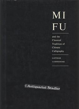 MI FU and the Classical Tradition of: Ledderose, Lothar: