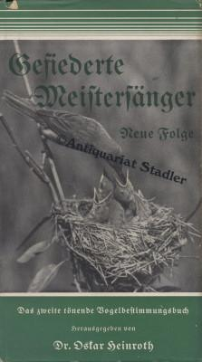 Gefiederte Meistersänger. Das zweite tönende Lehr- u. Hilfsbuch zur Beobachtung u. ...