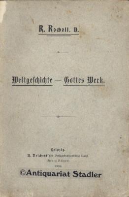 Weltgeschichte - Gottes Werk.: Rocholl, Rudolf: