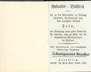 Andachts=Büchlein für die in der Pfarrkirche zu Polling errichtete Bruderschaft von dem ...