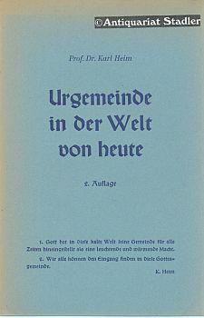 Urgemeinde in der Welt von heute.: Heim, Karl: