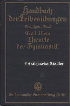 Theorie der Gymnastik. (= Handbuch der Leibesübungen, 14. Band.) Im Auftrag der Deutschen ...