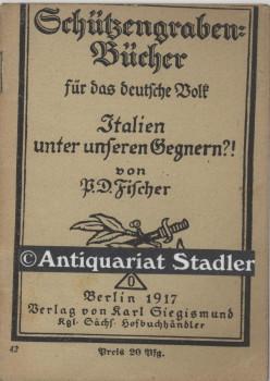 Italien unter unseren Gegnern?! (= Schützengraben-Bücher für das deutsche Volk 42).:...