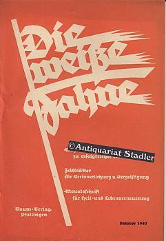 Die Weiße Fahne. 21. Jahrgang. Oktober 1940. Heft 10. Neugeist. Rechtes Denken, Gutes Reden, ...