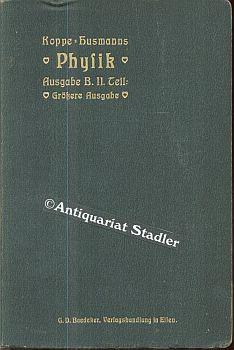 Koppe-Husmanns Lehrbuch der Physik mit Einschluß der mathematischen Geographie. (28.Aufl. d. ...
