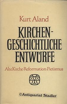 Kirchengeschichtliche Entwürfe. Alte Kirche, Reform u. Luthertum, Pietismus u. ...