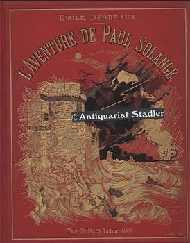 L Aventure de Paul Solange. In französ.: Desbeaux, Emile: