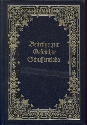 Beiträge zur Geschichte Schussenrieds.: Beck, Paul und Bernhard Reuß:
