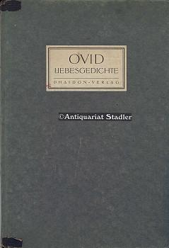 """Ovid. Liebesgedichte. [Ausgew. Verse aus d. """"Amores"""", unter Verwendg einer alten anonymen..."""