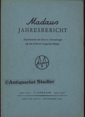 Madaus Jahresbericht. Experimentelle und klinische Untersuchungen auf dem Gebiete der biologischen ...