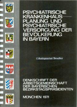 Psychiatrische Krankenhausplanung und psychiatrische Versorgung der Bevölkerung in Bayern. ...