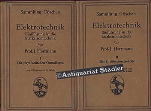 Elektrotechnik. 2 Bände. Sammlung Göschen Nr. 197/198.: Herrmann, J.: