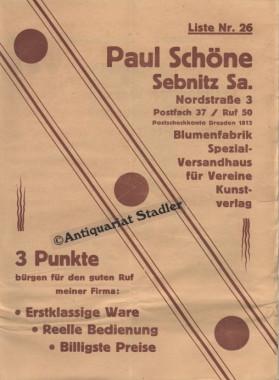 Liste Nr. 26. Firmenkatalog mit beiligender Bestellkarte. Fa. Paul Schöne Sebnitz Sa.: ...