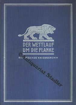 Der Wettlauf um die Flanke in Nordfrankreich 1914. 2 Bände. Herausgeg. vom Bayerischen ...