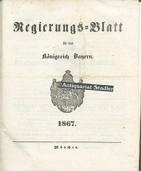 Regierungs=blatt für das Königreich Bayern 1867. No. 1 bis 70, vom 5.Januar bis 30. ...