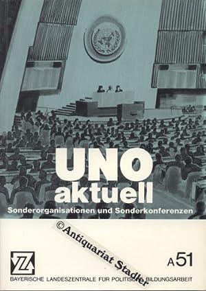 UNO aktuell : Sonderorganisationen u. Sonderkonferenzen. Mit Beitr. von Michael Bohnet. (= A[...