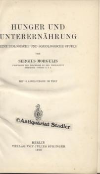 Hunger und Unternährung : Eine biolog. u. soziolog. Studie. [Übertr. ins Deutsche von Dr....