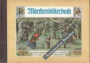 Märchenbilderbuch. Reiseabenteuer fünf kleiner Zwerglein mit Freud, Leid und Schrecken.: ...