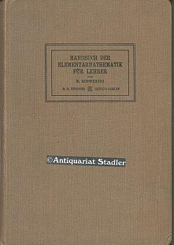 Handbuch der Elementarmathematik für Lehrer.: Schwering, Karl: