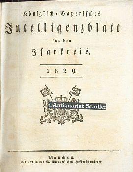 Königlich=Bayerisches Intelligenzblatt für den Isarkreis 1829. I.-LII. Stück vom 7. ...
