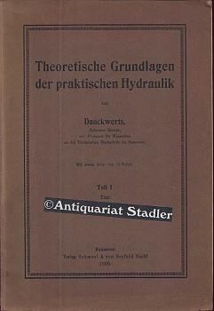 Theoretische Grundlagen der praktischen Hydraulik. Text- u. Atlasband.: Danckwerts: