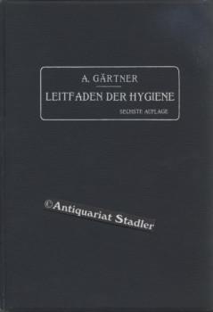 Leitfaden der Hygiene : Für Studierende, Aerzte, Architekten, Ingenieure und Verwaltungsbeamte...
