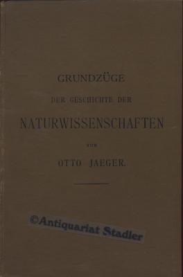 Grundzüge der Geschichte der Naturwissenschaften.: Jaeger, Otto: